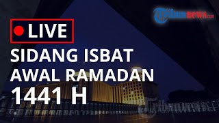 LIVE Streaming Pengumuman Sidang Isbat Penetapan Awal Ramadan 1441 H