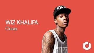 Wiz Khalifa - Closer Remix lyrics