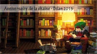Anniversaire de chaine - bilan 2015