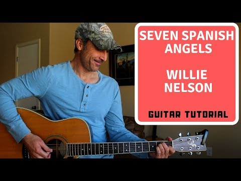 Seven Spanish Angels - Willie Nelson | Guitar Tutorial