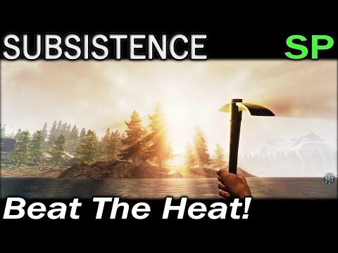 Beat The Heat! | Subsistence Single Player Gameplay | EP 100 | Season 5