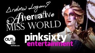 ANDREW LOGAN'S ALTERNATIVE MISS WORLD IS BACK!
