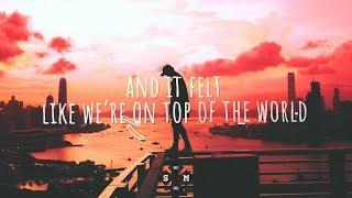 Alora & Senii - Top Of The World (Lyrics)