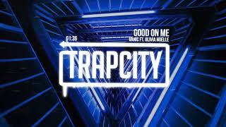 Vanic   Good On Me (ft. Olivia Noelle)