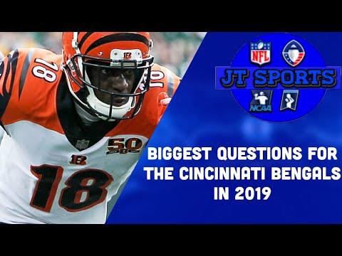 Biggest Questions For The Cincinnati Bengals In 2019 | NFL
