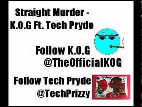 Straight Murder - K.O.G ft. Tech Pryde