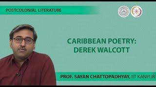 Lecture 15 -Caribbean Poetry: Derek Walcott