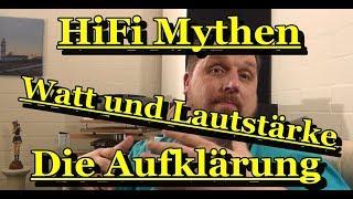 HiFi Mythen - Watt / Lautstärke - die Aufklärung