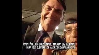 Capitão Jair Bolsonaro Manda Um Abraço Para Seus Eleitores De Matriz De Camaragibe, AL
