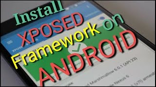 How To Install Xposed Installer+Framework On Android In (HINDI)