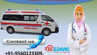 Take Top Class Road Ambulance Service in Daud Nagar and Delatoli by Medivic