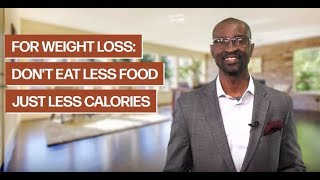 To Lose Weight: Don't Eat Less Food, Just Fewer Calories