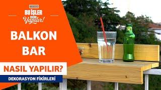 Balkon Bar Nasıl Yapılır?