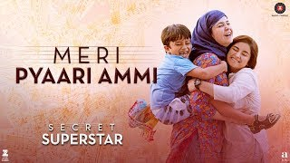 Meri Pyaari Ammi (Secret Superstar)  Meghna Mishra