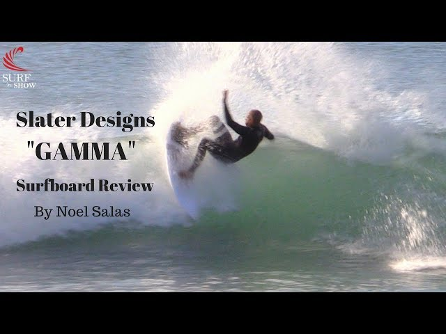 "Slater Designs ""Gamma"" Surfboard Review by Noel Salas Ep. 46"