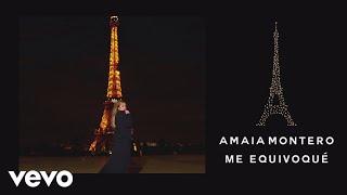 Me Equivoqué - Amaia Montero (Video)