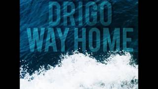 Drigo - Way Home (Ft.  HotHead) [Prod  By MVS Producers]