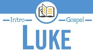Introduction to the Gospel of Luke