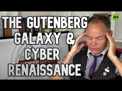 Keiser Report | Summer solutions | The Gutenberg Galaxy and Cyber Renaissance | E1575