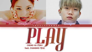 CHUNG HA (청하) – PLAY (feat. CHANGMO (창모)) Lyrics (Color Coded Han/Rom/Eng)