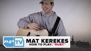 "Mat Kerekes–How To Play ""Ruby"" Guitar Tutorial  | AP"