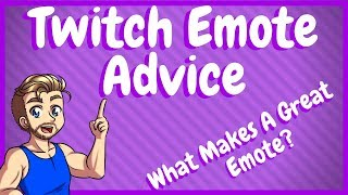 Twitch Emote Advice   What Makes A Good Emote!