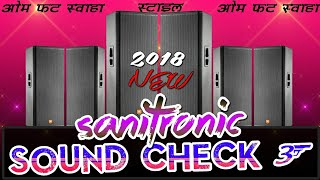 Sound Check 3|2018 New|Om Phat Swaha Style|SANITRONIC|Remix By(Djsani)|Mp3 Free Download