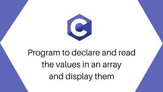 C program to declare and read values in an array and display them   Alpha Tech Planet