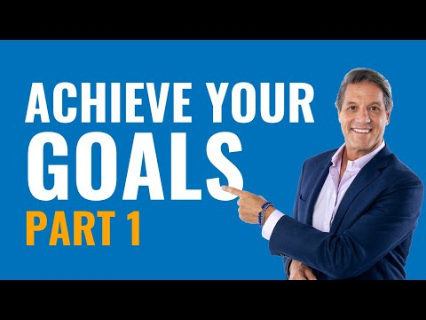 How to Set and Achieve any Goal you Have in Your Life – with John Assaraf Part 1