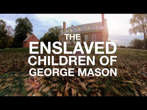 The Enslaved Children of George Mason
