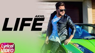 Life ( Lyrical )| Akhil Feat Adah Sharma | Preet Hundal | Arvindr Khaira | Latest Punjabi Song