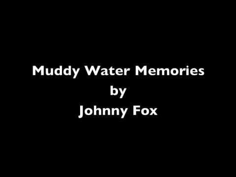 Muddy Water Memories