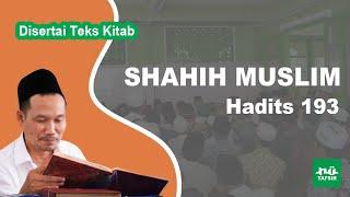 Kitab Shahih Muslim # Hadits 193 # KH. Ahmad Bahauddin Nursalim