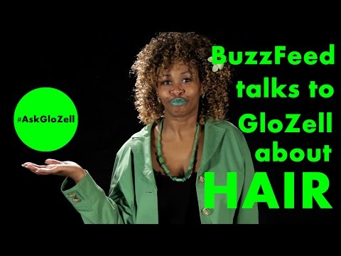 BuzzFeed #AskGloZell about BLACK HAIR