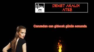 Demet Akalın - Ateş (SÖZLERİ & LYRICS)