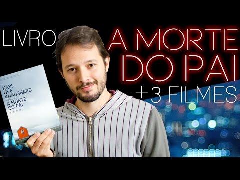 Primeiro Plano #20 // A MORTE DO PAI de Karl Ove Knausgård + 3 FILMES