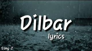 Dilbar lyrics   Satyamev Jayate  songs z #songz