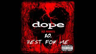 Dope - Best For Me ( No Regrets ) + Lyrics