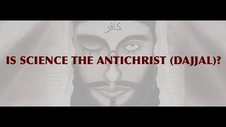 Is Technology the Antichrist - Dajjal?