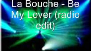 la bouche - Be My Lover (radio edit)