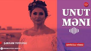 Sebnem Tovuzlu   Unut Meni (Yeni Klip 2019)