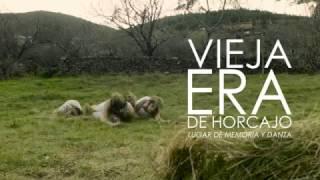 Play video - VIEJA ERA DE HORCAJO. Lugar de Memoria y Danza. TRAILER 1