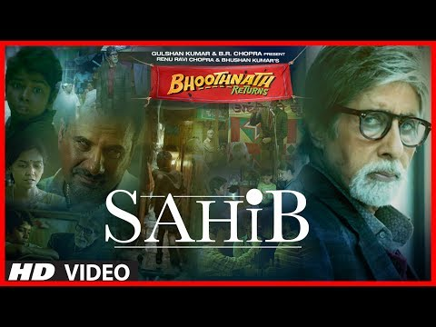 Sahib Video Song | Bhoothnath Returns | Amitabh Bachchan, Parth Bhalerao