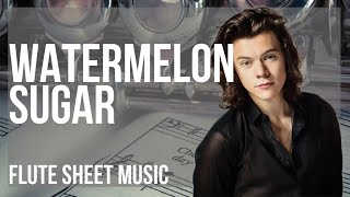 Flute Sheet Music: How To Play Watermelon Sugar By Harry Styles