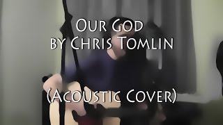 Our God - Chris Tomlin (Acoustic Cover) - Salvation Music