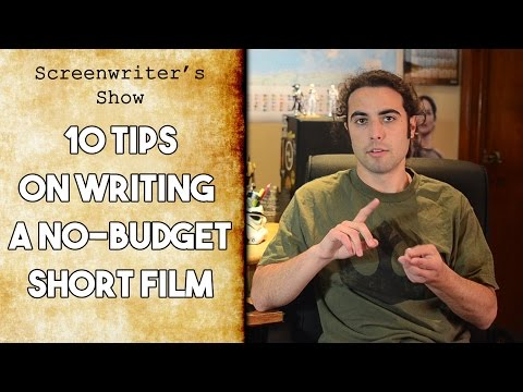 10 Tips on Writing a 'No-Budget' Short Film
