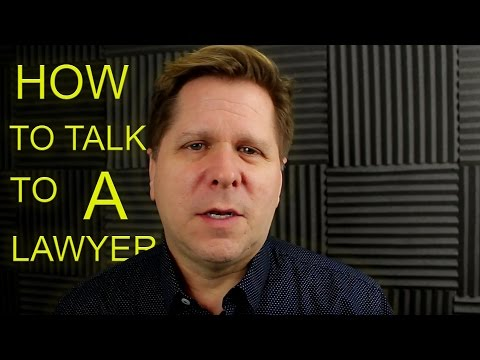 Video - How to Talk to a Lawyer