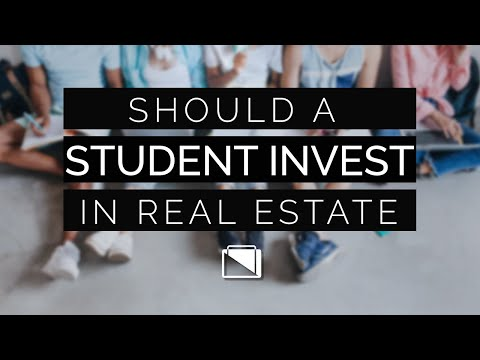 Should a Student Invest in Real Estate