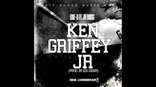"DOE B ft. Jr.Boss ""KEN GRIFFEY JR."""