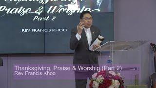 Thanksgiving, Praise & Worship (Part 2)